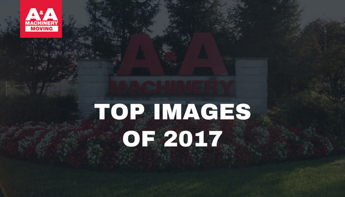 A&A Machinery Top Images of 2017