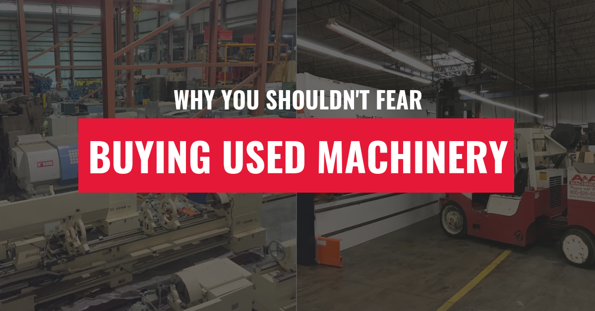 Why You Shouldn't Fear Buying Used Machinery Blog Post