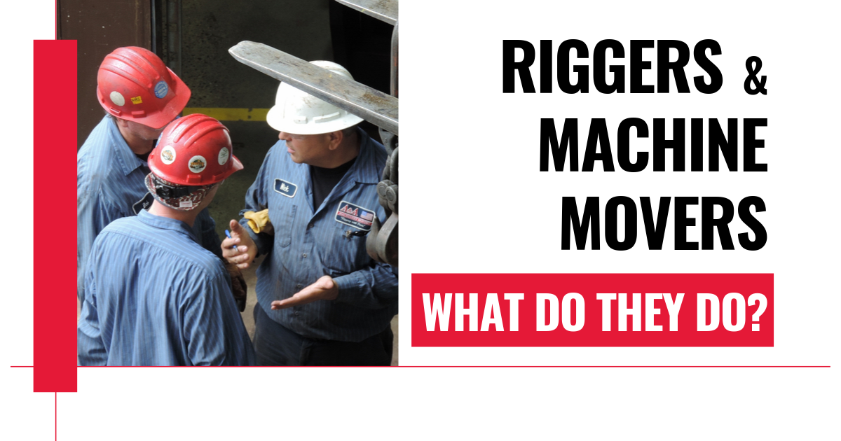Riggers & Machine Movers - What Do They Do_